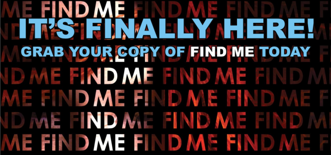 FIND ME: It's finally here! | THANK YOU