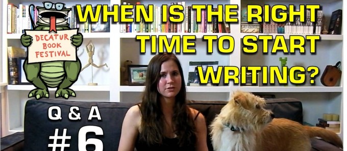 Q&A6: When is the Right Time to Start Writing?